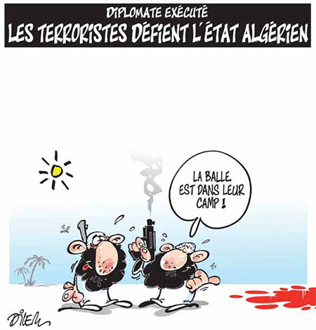 Diplomate exécuté: Les terroristes défient l'état algérien - Dessins et Caricatures, Dilem - Liberté - Gagdz.com