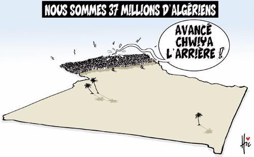 Nous sommes 37 millions d'algériens - Avancé chwiya l'arrière - Le Hic - El Watan - Gagdz.com