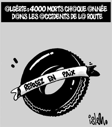 Algérie: 4000 morts chaque année dans les accidents de la route - Dessins et Caricatures, Islem - Le Temps d'Algérie - Gagdz.com