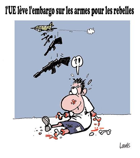 L'ue lève l'embargo sur les armes pour les rebelles - Dessins et Caricatures, Lounis Le jour d'Algérie - Gagdz.com