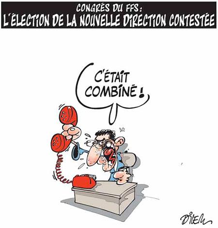 Congrès du FFS: L'élection de la nouvellle direction contestée - Dessins et Caricatures, Dilem - Liberté - Gagdz.com