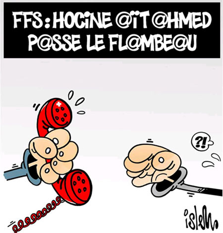 FFS: Hocine Aït Ahmed passe le flambeau - Dessins et Caricatures, Islem - Le Temps d'Algérie - Gagdz.com