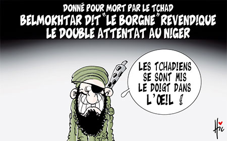 Belmokhtar dit le borgne revendique le double attentat au Niger - Dessins et Caricatures, Le Hic - El Watan - Gagdz.com