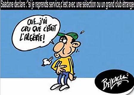 Saadane déclare: Si je reprends service c'est avec une sélection ou un grand club étranger - Belkacem - Le Courrier d'Algérie, Dessins et Caricatures - Gagdz.com