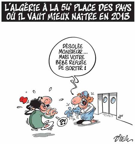 L'Algérie à la 54e place des pays ou il vaut mieux naitre en 2013 - Dessins et Caricatures, Dilem - Liberté - Gagdz.com
