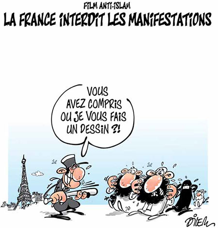 Film anti islam: La France interdit les manifestations - Dessins et Caricatures, Dilem - Liberté - Gagdz.com