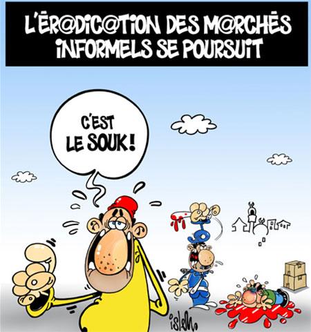 L'éradication des marchés informels se poursuit - Dessins et Caricatures, Islem - Le Temps d'Algérie - Gagdz.com