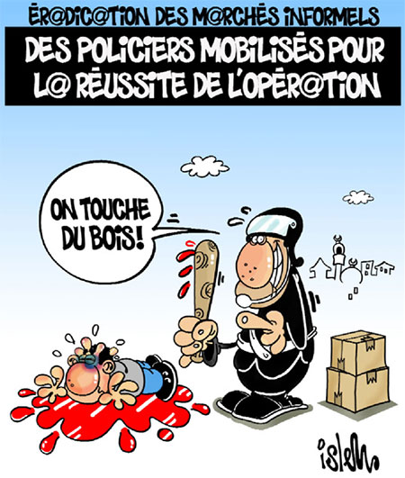 Eradication des marchés informels: Des policiers mobilisés pour la réussite de l'opération - Dessins et Caricatures, Islem - Le Temps d'Algérie - Gagdz.com