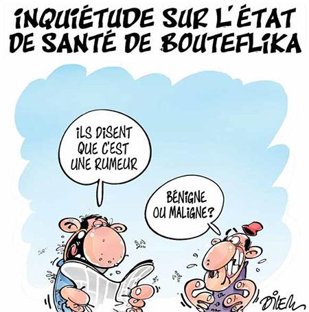 Inquiétude sur l'état de santé de Bouteflika - Dessins et Caricatures, Dilem - Liberté - Gagdz.com
