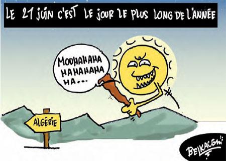 Le 21 juin c'est le jour le plus long de l'année - Belkacem - Le Courrier d'Algérie, Dessins et Caricatures - Gagdz.com