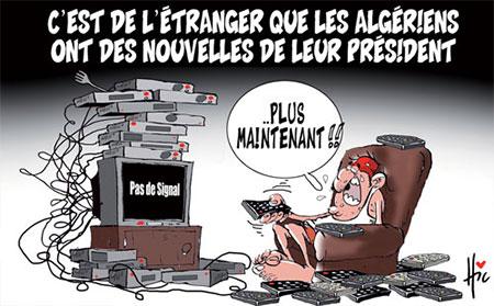 C'est de l'étranger que les algériens ont des nouvelles de leur président - Dessins et Caricatures, Le Hic - El Watan - Gagdz.com