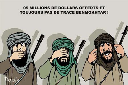 05 millions de dollars offerts et toujours pas de trace de Benmokhtar - Dessins et Caricatures, Ghir Hak - Les Débats - Gagdz.com