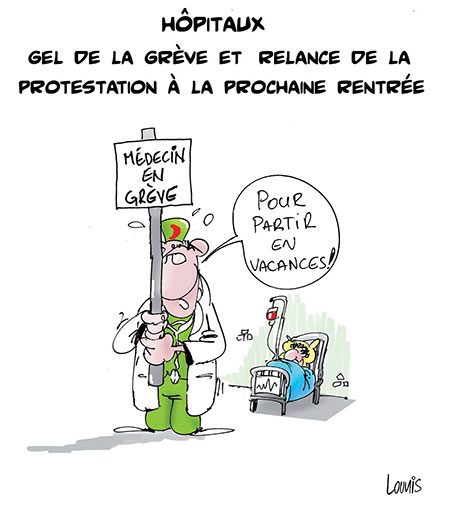 Hôpitaux: Gel de la grève et relance de la protestation à la prochaine rentrée - Dessins et Caricatures, Lounis Le jour d'Algérie - Gagdz.com