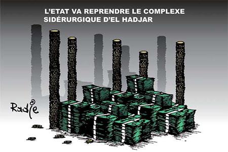 L'état va reprendre le complexe sidérurgique d'El Hadjar - Dessins et Caricatures, Ghir Hak - Les Débats - Gagdz.com