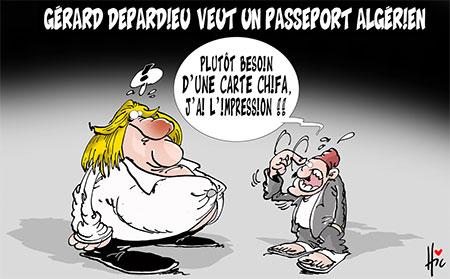 Gérard Depardieu veut un passeport algérien - Dessins et Caricatures, Le Hic - El Watan - Gagdz.com