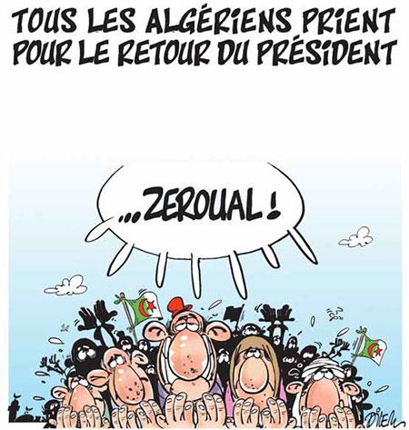 Tous les algériens prient pour le retour du président - Dessins et Caricatures, Dilem - Liberté - Gagdz.com