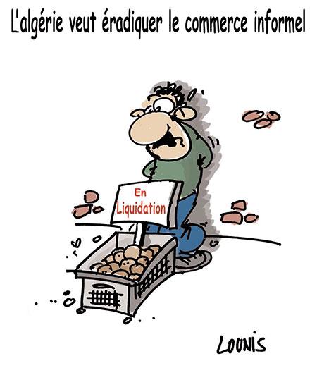 L'Algérie veut éradiquer le commerce informel - Dessins et Caricatures, Lounis Le jour d'Algérie - Gagdz.com
