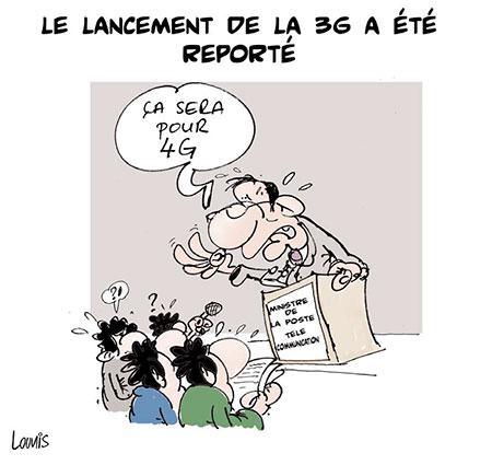 Le lancement de la 3g a été reporté - Dessins et Caricatures, Lounis Le jour d'Algérie - Gagdz.com