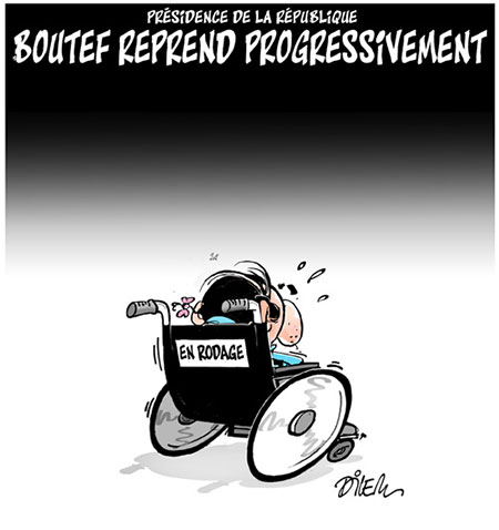 Bouteflika reprend progressivement - Dessins et Caricatures, Dilem - Liberté - Gagdz.com