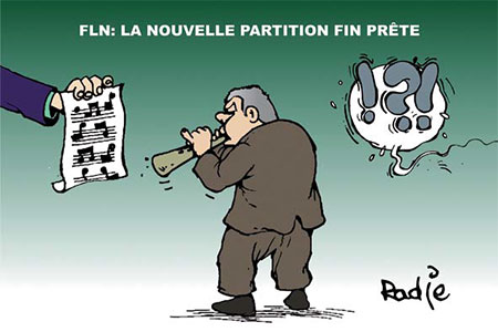 FLN: La nouvelle partition fin prête - Dessins et Caricatures, Ghir Hak - Les Débats - Gagdz.com