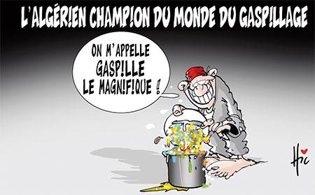 L'algérien champion du monde du gaspillage - Dessins et Caricatures, Le Hic - El Watan - Gagdz.com