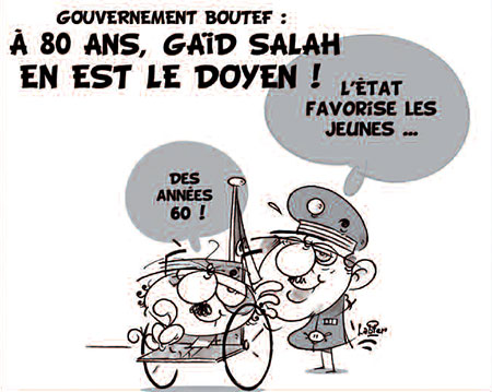 Gouvernement Boutef: A 80 ans, Gaïd Salah en est le doyen - Dessins et Caricatures, Vitamine - Le Soir d'Algérie - Gagdz.com
