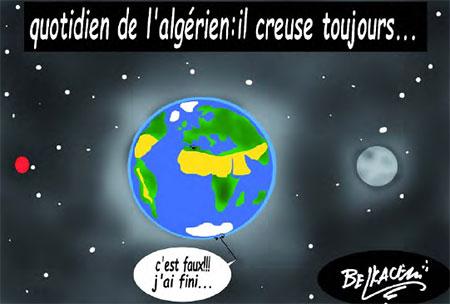 Quotidien de l'algérien: il creuse toujours - Belkacem - Le Courrier d'Algérie, Dessins et Caricatures - Gagdz.com