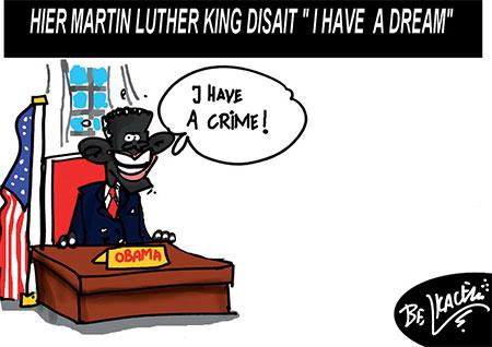 Hier Martin Luther King disait: I have a drem - Belkacem - Le Courrier d'Algérie, Dessins et Caricatures - Gagdz.com