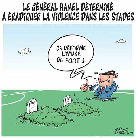 Le général Hamel détérminé a éradiquer la violence dans les stades - Dessins et Caricatures, Dilem - Liberté - Gagdz.com