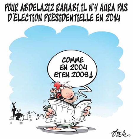 Pour Abdelaziz Rahabi, il n'y aura pas d'élection présidentielle en 2014 - Dessins et Caricatures, Dilem - Liberté - Gagdz.com