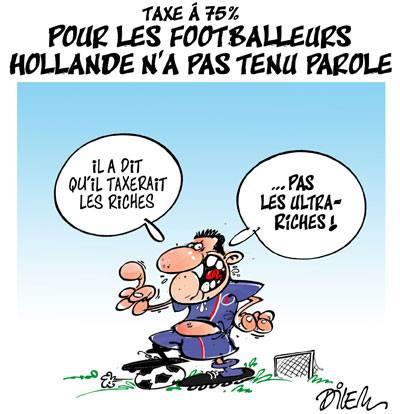 Taxe à 75% : Pour les footballeurs Hollande n'a pas tenu promesse - Dessins et Caricatures, Dilem - TV5 - Gagdz.com
