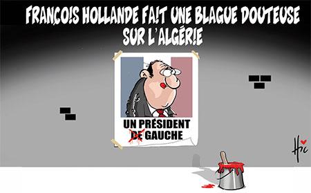 François Hollande fait une blague douteuse sur l'Algérie - Le Hic - El Watan - Gagdz.com