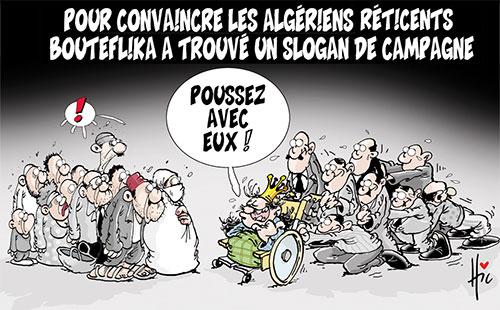 Pour convaincre les algériens réticents: Bouteflika a trouvé un slogan de campagne - Le Hic - El Watan - Gagdz.com