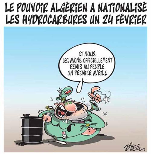 Le pouvoir algérien a nationalisé les hydrocarbures un 24 férvrier - Dilem - Liberté - Gagdz.com