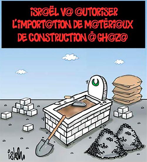 Israël va autoriser l'importation de matériaux de construction à Ghaza - Islem - Le Temps d'Algérie - Gagdz.com