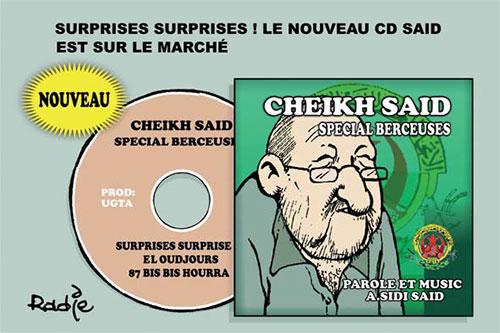 Surprises surprises! Le nouveau cd Said est sur le marché - Ghir Hak - Les Débats - Gagdz.com