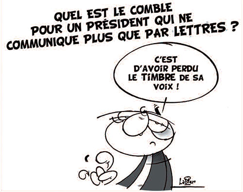 Quel est le comble pour un président qui ne communique plus que par lettres ? - Vitamine - Le Soir d'Algérie - Gagdz.com