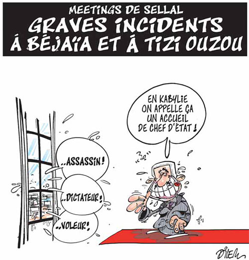 Meetings de Sellal: Graves incidents à Bejaia et à Tizi Ouzou - Dilem - Liberté - Gagdz.com