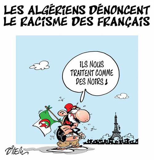 Les Algériens dénoncent le racisme des français - Dilem - Liberté - Gagdz.com