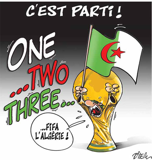 Coupe du monde 2014, one two three, viva l'Algérie - Dilem - Liberté - Gagdz.com