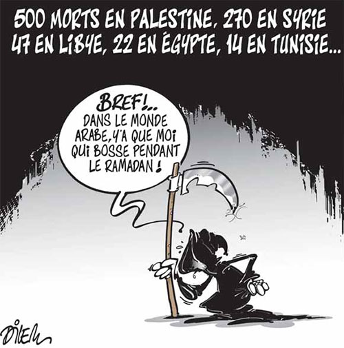 500 morts en Palestine, 270 en Syrie, 47 en Libye, 22 en Egypte, 14 en Tunisie... - Dilem - Liberté - Gagdz.com