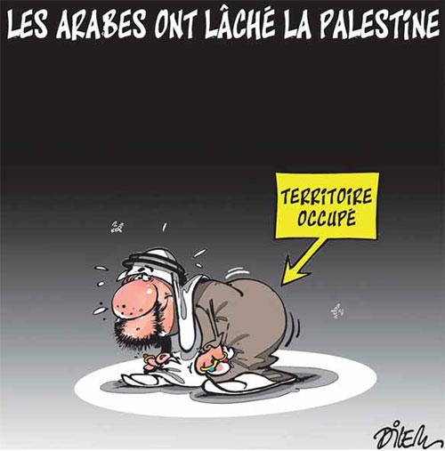 Les Arabes ont lâché la Palestine - Dilem - Liberté - Gagdz.com