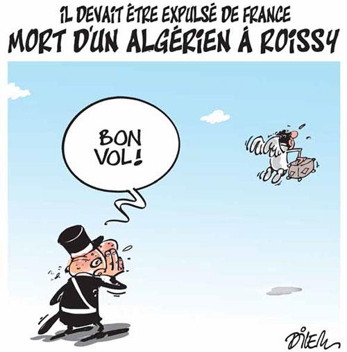 Il devait être expulsé de France: Mort d'un algérien à Roissy - Dilem - Liberté - Gagdz.com