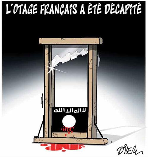 L'otage français a été décapité - Dilem - Liberté - Gagdz.com