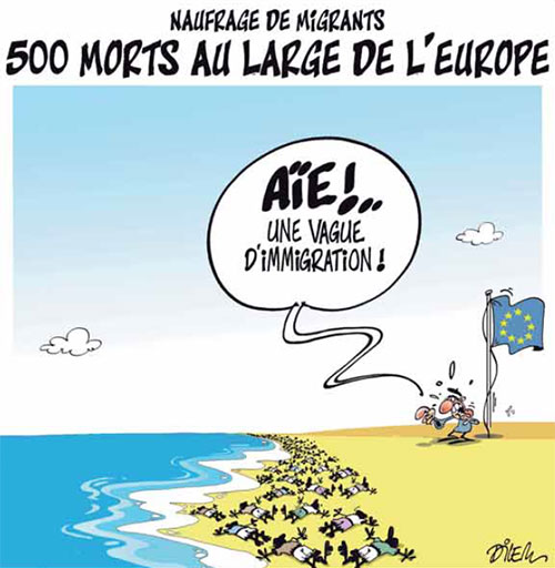 Naufrage de migrants: 500 morts au large de l'Europe - Dilem - Liberté - Gagdz.com