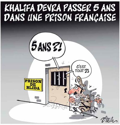 Khalifa devra passer 5 ans dans une prison française - Dilem - Liberté - Gagdz.com