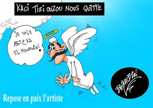 Kaci Tizi Ouzou nous quitte - Belkacem - Le Courrier d'Algérie - Gagdz.com