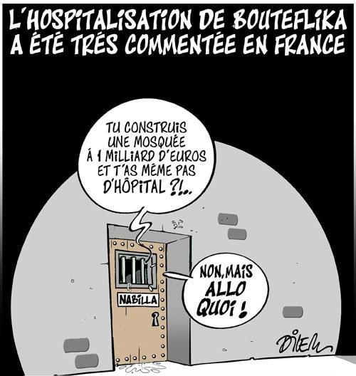 L'hospitalisation de Bouteflika a été très commenté en France - Dilem - Liberté - Gagdz.com