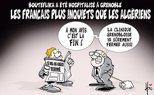 Bouteflika a été hospitalisé à Grenoble: Les Français plus inquiets que les Algériens - Le Hic - El Watan - Gagdz.com