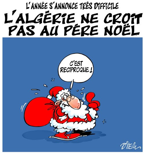 L'année s'annonce très difficile: L'Algérie ne croit pas au père noël - Dilem - Liberté - Gagdz.com